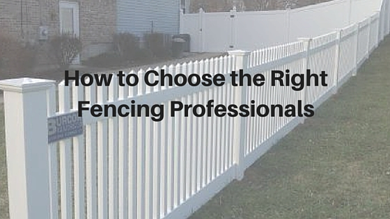 How to Choose the Right Fencing Professionals