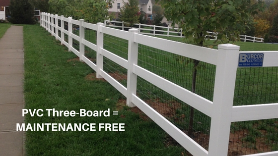 PVC Three-Board Fencing = MAINTENANCE FREE